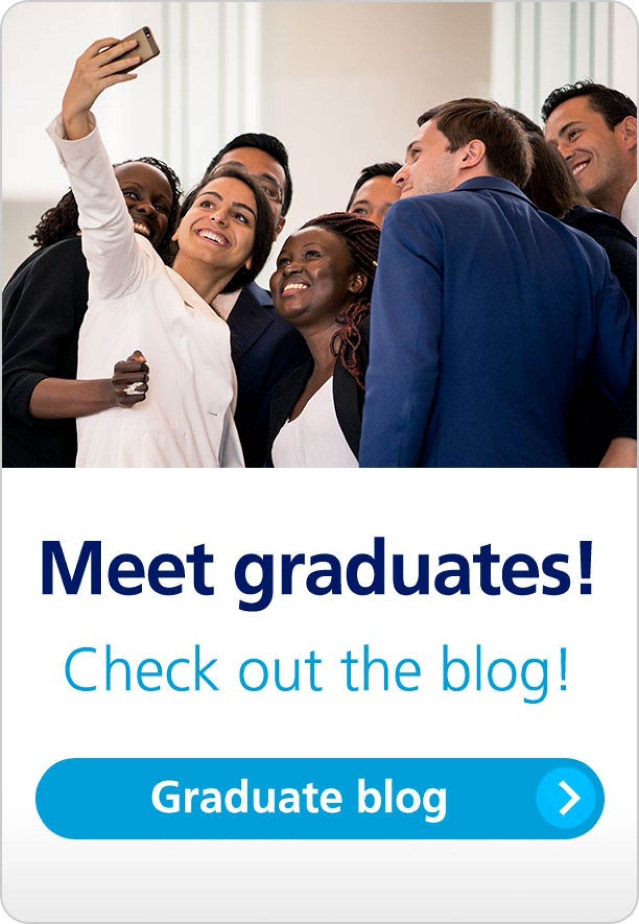 Meet graduates. Check out the blog.