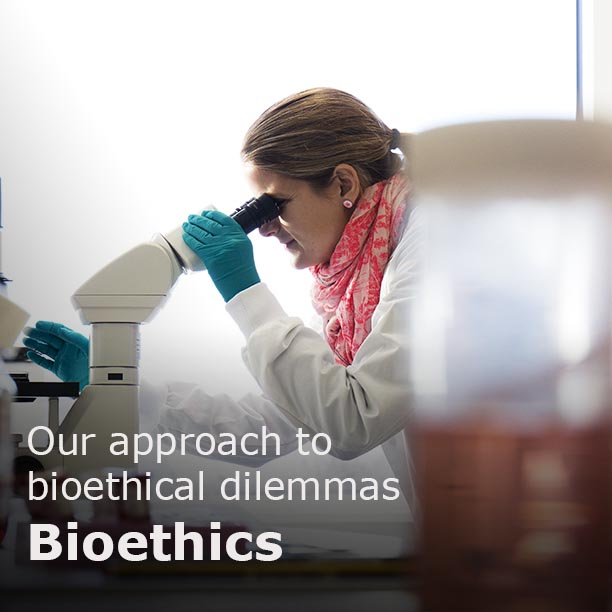 Bioethics - our approach to bioethical dilemmas